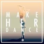 'Make Her Dance'